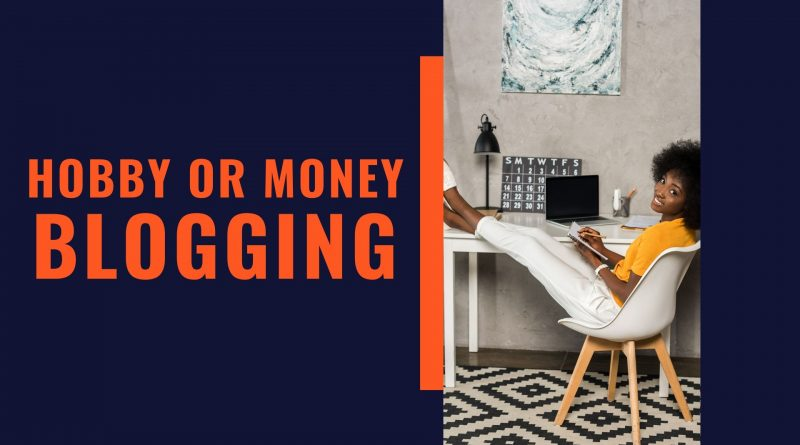 Hobby or Money Blogging