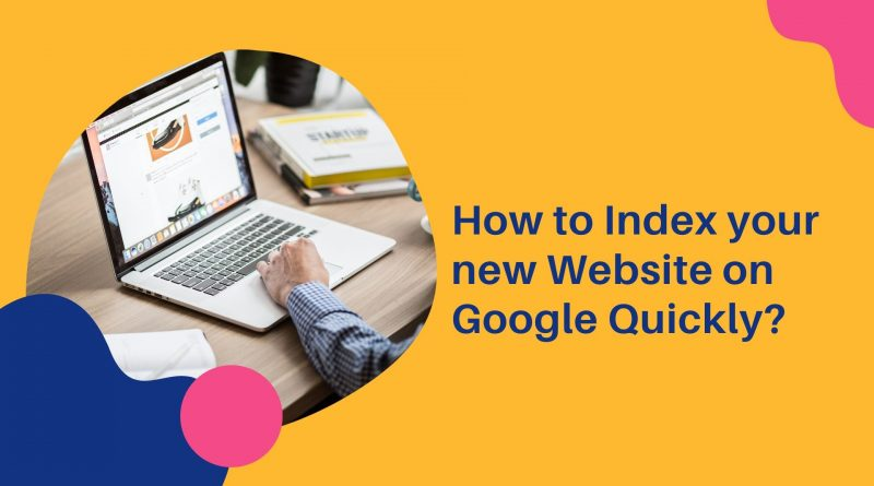 How to Index your new Website on Google Quickly