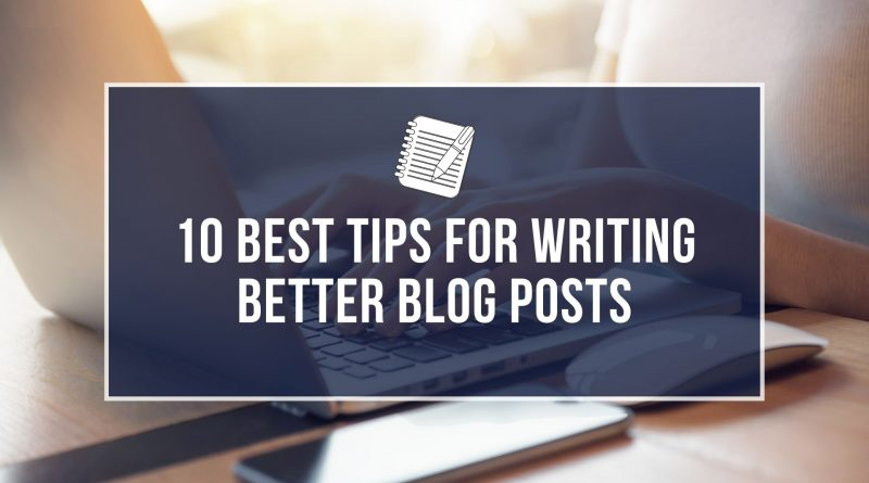Writing Better Blog Posts