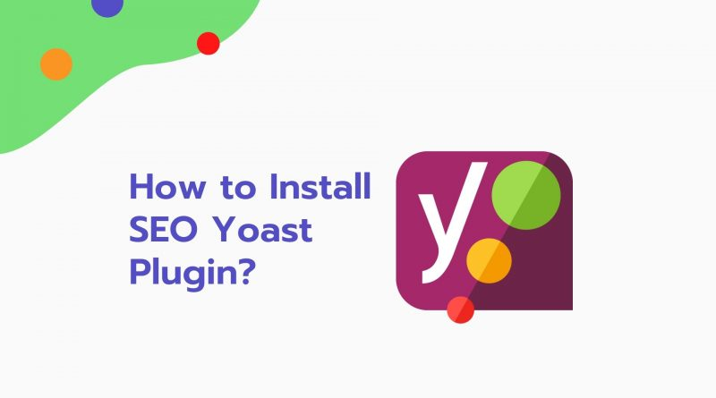 How to Install SEO Yoast Plugin